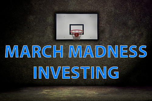 MARCH MADNESS INVESTING