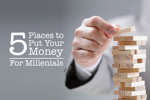 5-Places-to-Put-Your-Money-for-Millenials