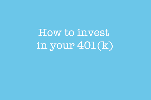 How to invest in your 401(k)