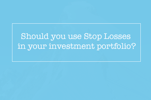 Should you use Stop Losses in your investment portfolio?