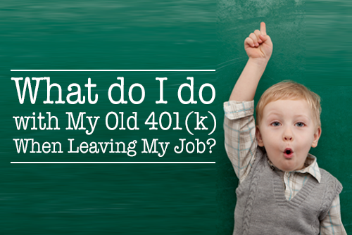 What-do-I-do-With-My-Old-401k-When-Leaving-My-Job