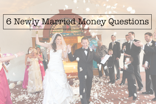 6 Newly Married Money Quetions